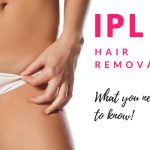 All You Need To Know About IPL Hair Removal